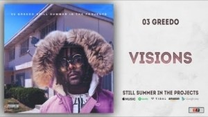 03 Greedo - Visions